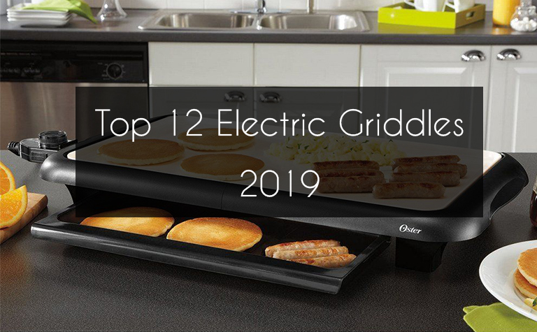 Best Electric Griddles – 2019 Reviews [UPDATED]