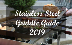 Stainless Steel Griddle Guide for 2019